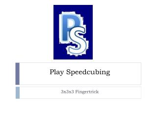 Play  Speedcubing