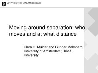 Moving around separation: who moves and at what distance