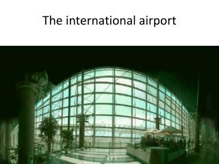 The international airport