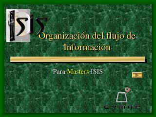 Organización del flujo de  Información