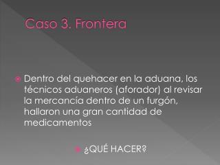 Caso 3. Frontera