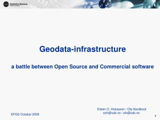Geodata-infrastructure  a battle between Open Source and Commercial software