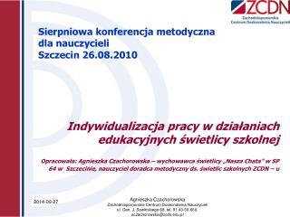 Sierpniowa konferencja metodyczna    dla nauczycieli Szczecin 26.08.2010