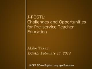 J-POSTL:  Challenges and Opportunities  for Pre-service Teacher Education