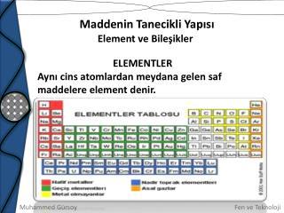 Elementlerin Sınıflandırılması  Metaller   Ametaller  Soy gazlar