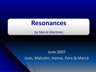 June 2007 Joan, Malcolm, Hanne, Pere & Mercè