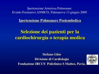 Ipertensione Polmonare Postembolica   Selezione dei pazienti per la cardiochirurgia o terapia medica