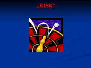 �RISK�