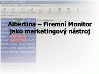 Albertina – Firemní Monitor jako marketingový nástroj