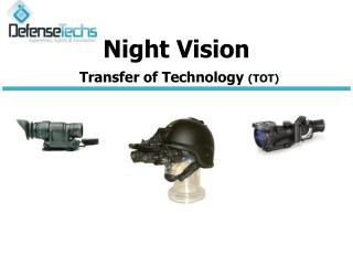 Night Vision Transfer of Technology  (TOT (