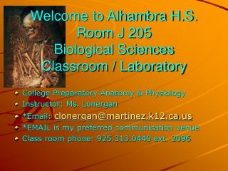 Welcome to Alhambra H.S.  Room J 205  Biological Sciences  Classroom / Laboratory