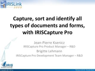 Capture, sort and identify all types of documents and forms, with IRISCapture Pro