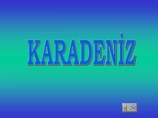 KARADENİZ