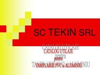 SC  TEKIN  SRL