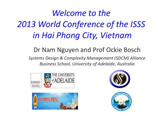 Welcome to the  2013 World Conference of the ISSS  in Hai Phong City, Vietnam