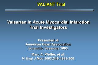 Valsartan in Acute Myocardial Infarction Trial Investigators
