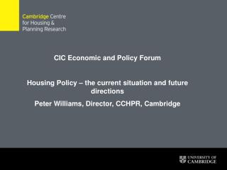 CIC Economic and Policy Forum Housing Policy – the current situation and future directions