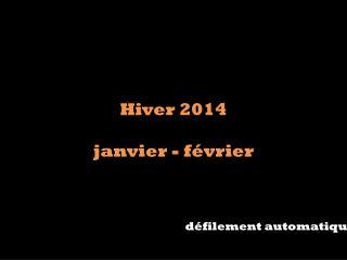 Hiver 2014 janvier - février