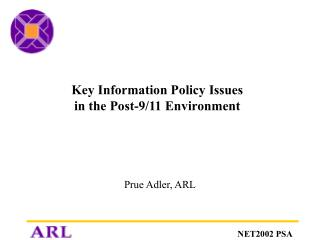 Key Information Policy Issues in the Post-9/11 Environment