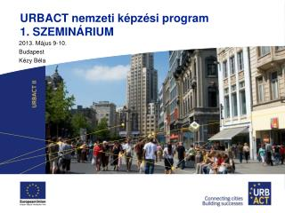 URBACT nemzeti képzési program 1. SZEMINÁRIUM