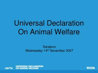 Universal Declaration  On Animal Welfare