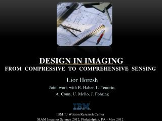 Design in Imaging From  Compressive  to  Comprehensive  Sensing�