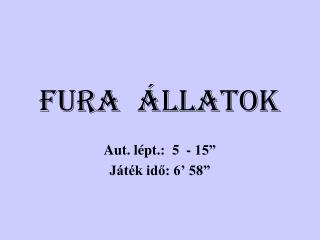 FURA  ÁLLATOK