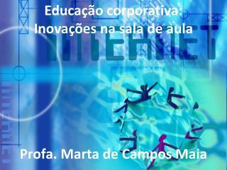Educação corporativa:        Inovações na sala de aula