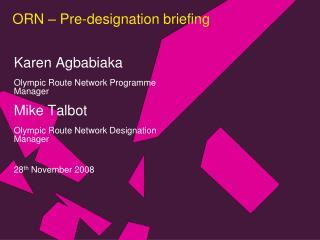 ORN – Pre-designation briefing