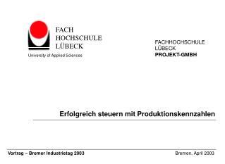 Vortrag – Bremer Industrietag 2003 Bremen, April 2003