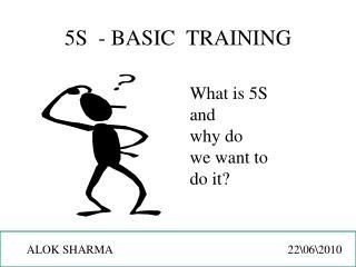 5S  - BASIC  TRAINING