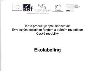 Tento produkt je spolufinancován Evropským sociálním fondem a státním rozpočtem České republiky