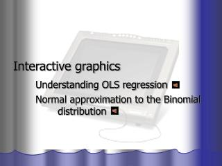 Interactive graphics Understanding OLS regression