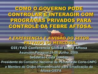 COMO O GOVERNO PODE  CONTROLAR E INTERAGIR COM PROGRAMAS PRIVADOS PARA CONTROLE DA FEBRE AFTOSA .