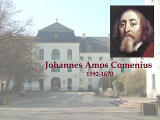 Johannes Amos Comenius 1592-1670