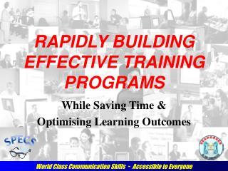 RAPIDLY BUILDING EFFECTIVE TRAINING PROGRAMS