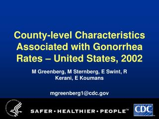 County-level Characteristics Associated with Gonorrhea Rates – United States, 2002