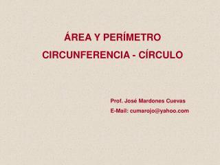 ÁREA Y PERÍMETRO CIRCUNFERENCIA - CÍRCULO