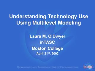 Understanding Technology Use Using Multilevel Modeling