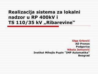 "Realizacija sistema za lokalni nadzor u RP 400kV i  TS 110/35 kV ""Ribarevine"""