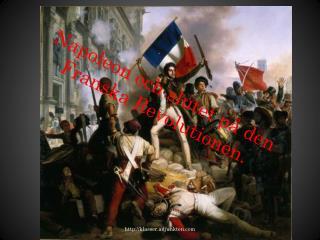 Napoleon och slutet på den Franska Revolutionen.
