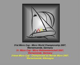 31st Micro Cup - Micro World Championship 2007, Warnemuende, Germany
