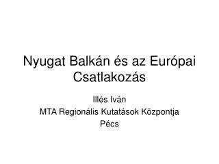 Nyugat Balkán és az Európai Csatlakozás