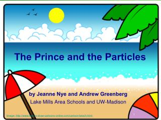 The Prince and the Particles