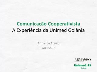 Comunicação Cooperativista A Experiência da Unimed Goiânia