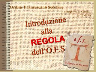 Introduzione alla REGOLA dell'O.F.S .
