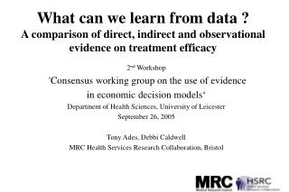 2 nd  Workshop  'Consensus working group on the use of evidence  in economic decision models'