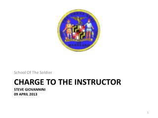 Charge to the instructor Steve Giovannini 09 April 2013