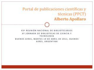 Portal de publicaciones científicas y técnicas (PPCT) Alberto Apollaro