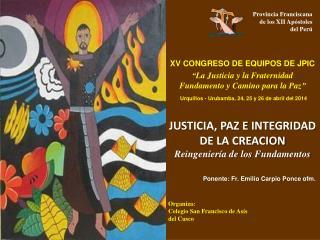 JUSTICIA, PAZ E INTEGRIDAD DE LA CREACION Reingeniería de los Fundamentos